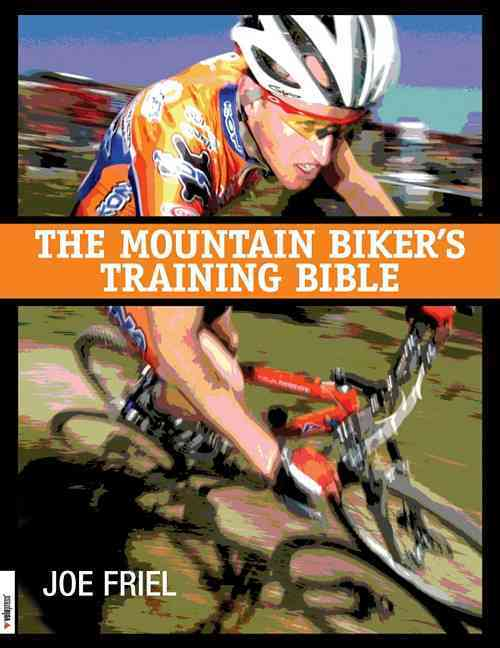 The Mountain Biker's Training Bible By Friel, Joe/ Overend, Ned (FRW)